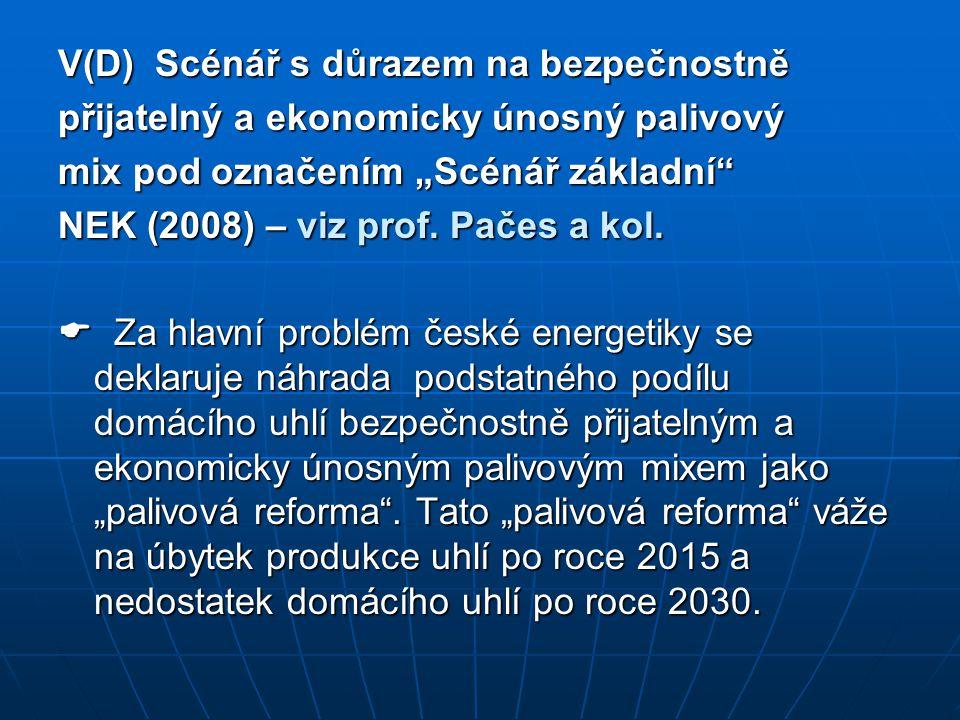 """V(D) Scénář s důrazem na bezpečnostně přijatelný a ekonomicky únosný palivový mix pod označením """"Scénář základní"""" NEK (2008) – viz prof. Pačes a kol."""