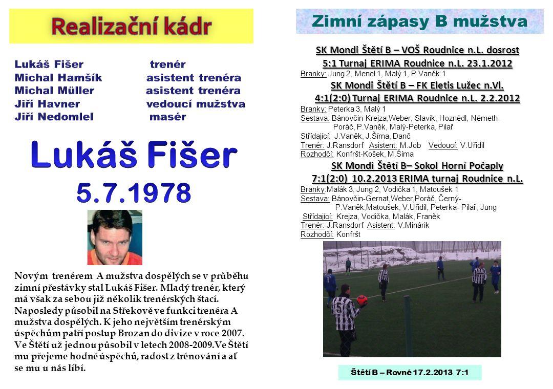 Novým trenérem A mužstva dospělých se v průběhu zimní přestávky stal Lukáš Fišer. Mladý trenér, který má však za sebou již několik trenérských štací.