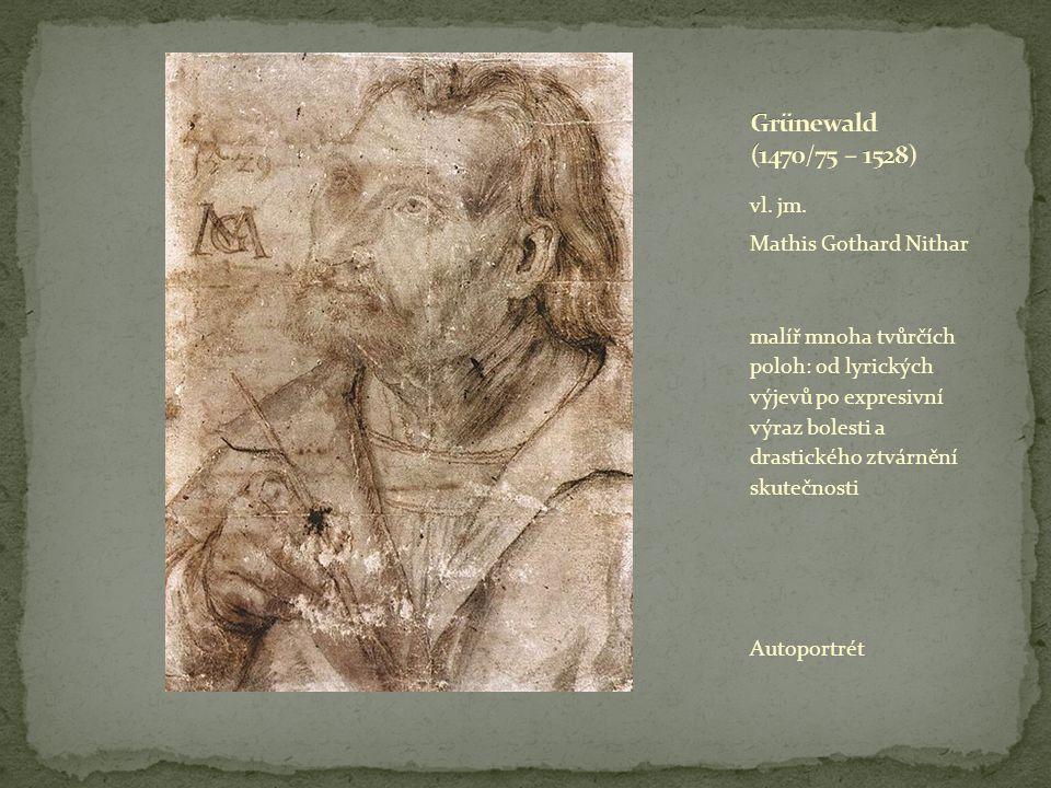 vl. jm. Mathis Gothard Nithar malíř mnoha tvůrčích poloh: od lyrických výjevů po expresivní výraz bolesti a drastického ztvárnění skutečnosti Autoport