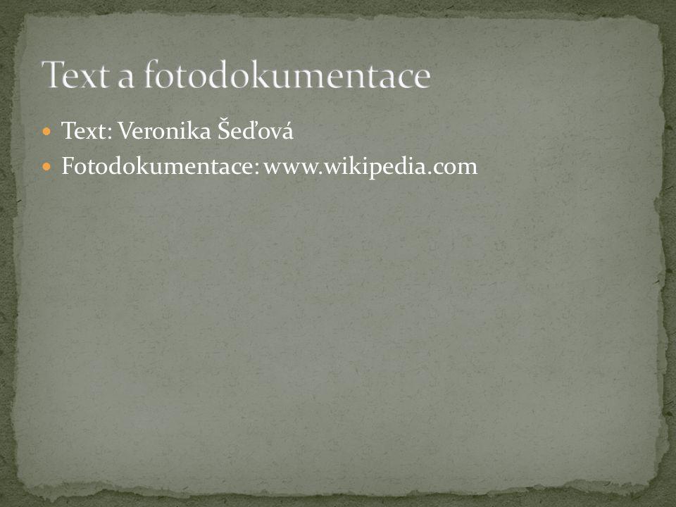 Text: Veronika Šeďová Fotodokumentace: www.wikipedia.com