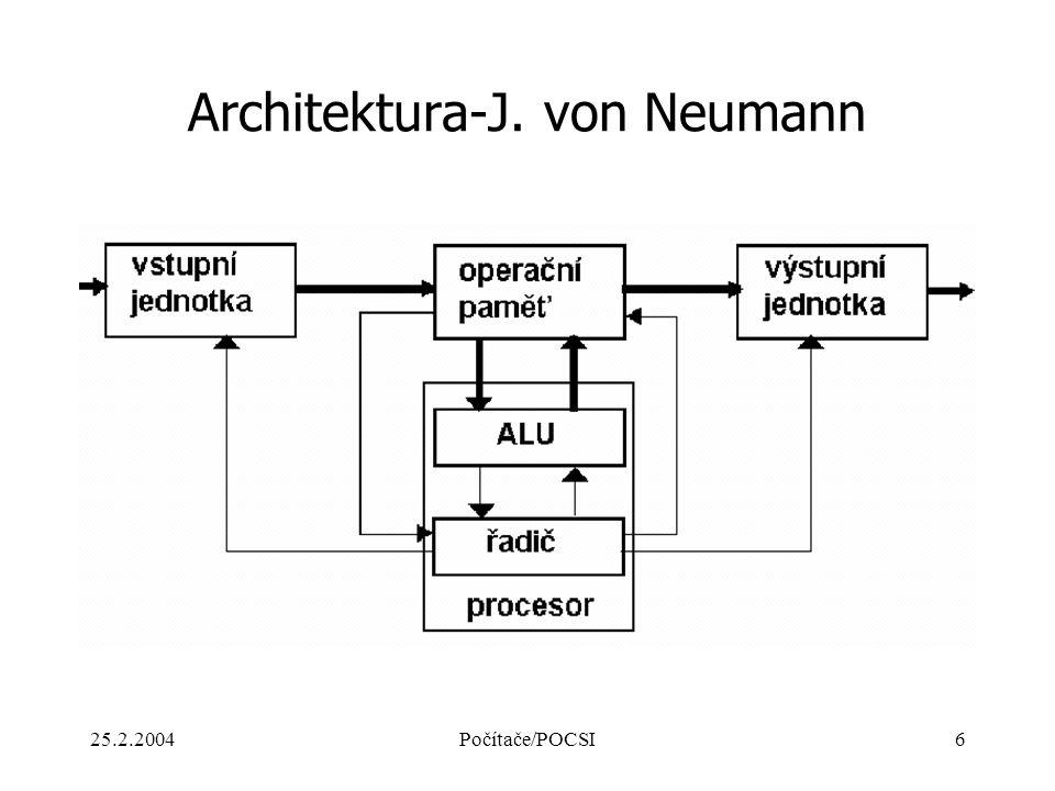 25.2.2004Počítače/POCSI6 Architektura-J. von Neumann