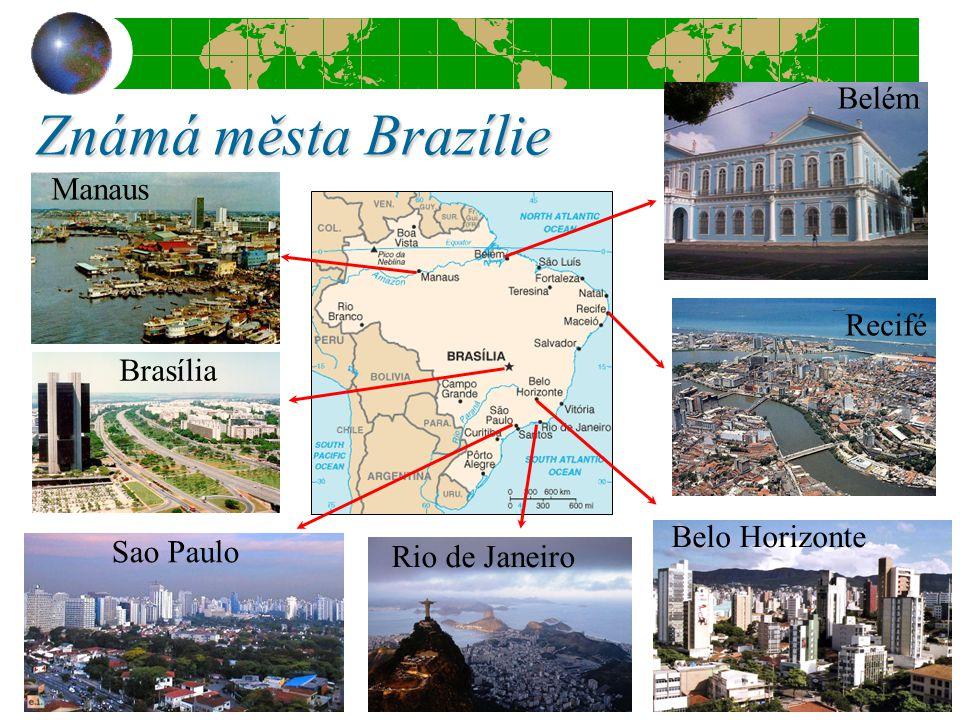 Známá města Brazílie Belo Horizonte Rio de Janeiro Sao Paulo Brasília Manaus Belém Recifé