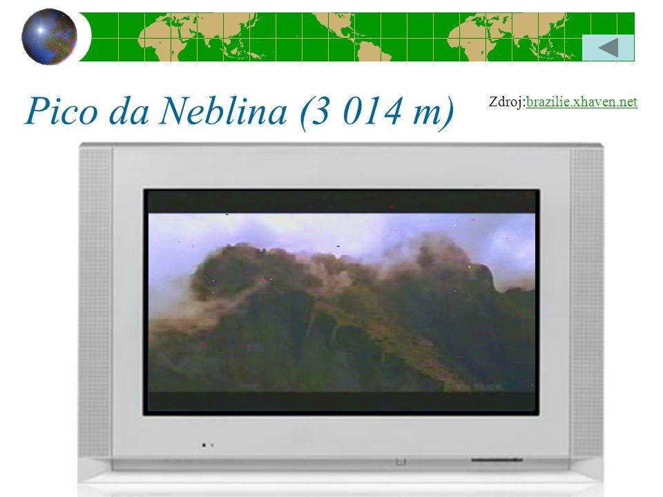 Pico da Neblina (3 014 m) Zdroj:brazilie.xhaven.netbrazilie.xhaven.net