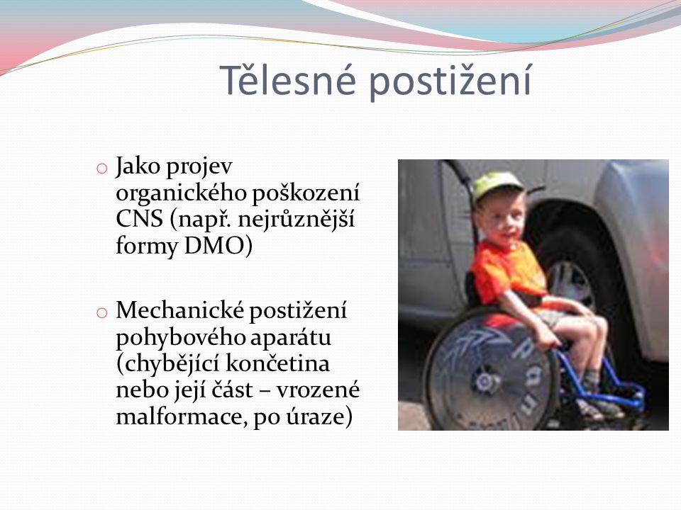 Tělesné postižení o Jako projev organického poškození CNS (např.