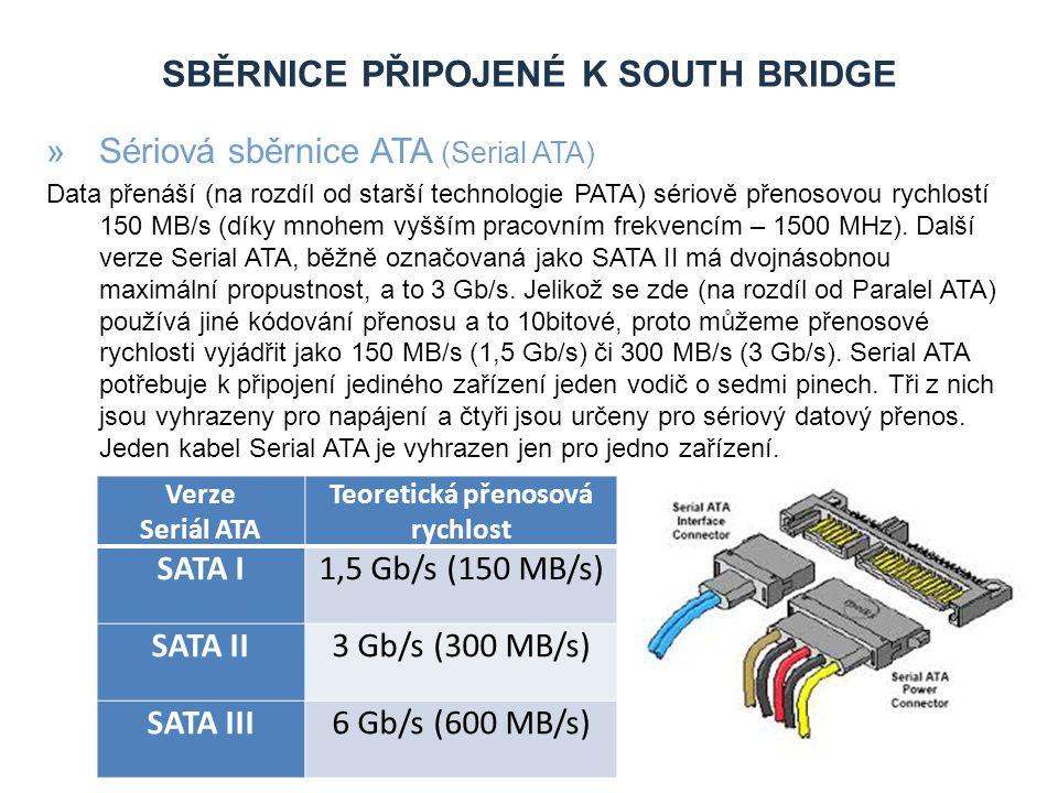 SBĚRNICE PŘIPOJENÉ K OBVODU SUPER I/O »Obvod SUPER I/O Tento čip obvykle integruje funkci zařízení, která dříve bývala součástí několika různých rozšiřujících karet (a zařízení, na kterých byl vývoj již zastaven a které v počítačích udržujeme kvůli zpětné kompatibilitě) Tento čip bývá připojen na základní desce k obvodu South Bridge.