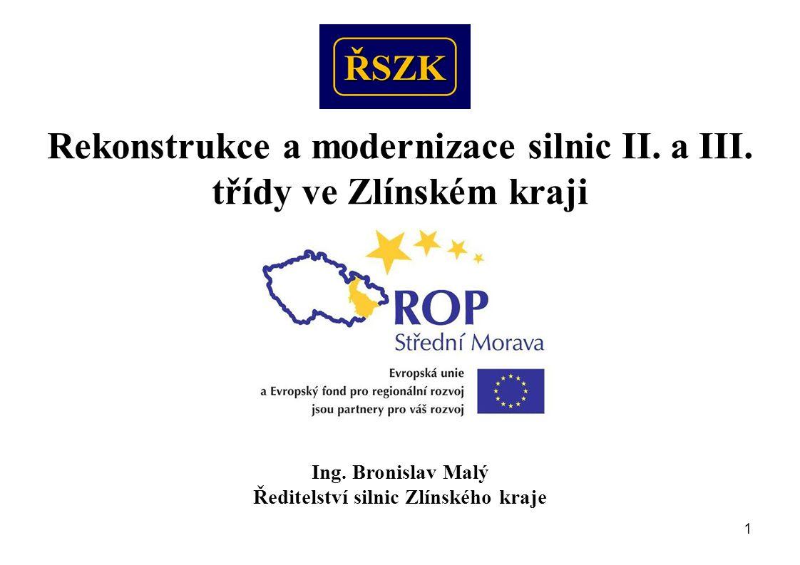 1 Rekonstrukce a modernizace silnic II. a III. třídy ve Zlínském kraji Ing.