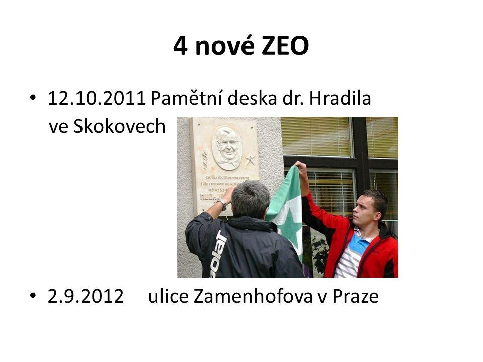 4 nové ZEO 12.10.2011 Pamětní deska dr. Hradila ve Skokovech 2.9.2012 ulice Zamenhofova v Praze