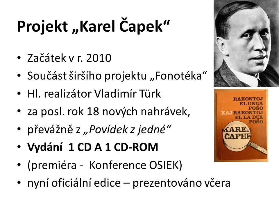 """Projekt """"Karel Čapek Začátek v r.2010 Součást širšího projektu """"Fonotéka Hl."""