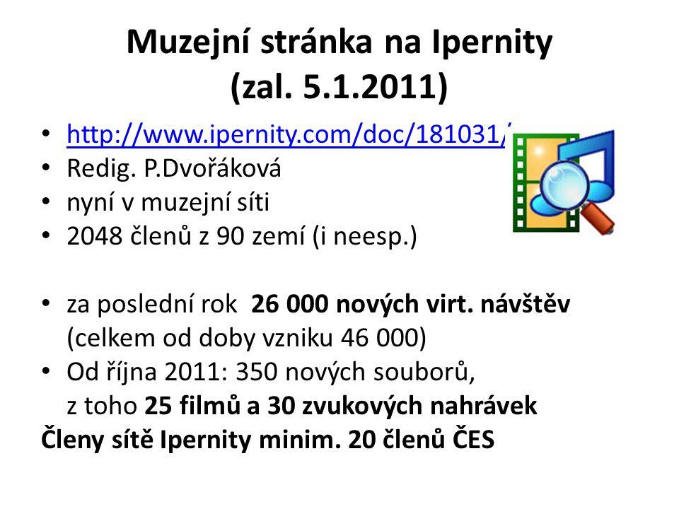 Muzejní stránka na Ipernity (zal.5.1.2011) http://www.ipernity.com/doc/181031/ Redig.