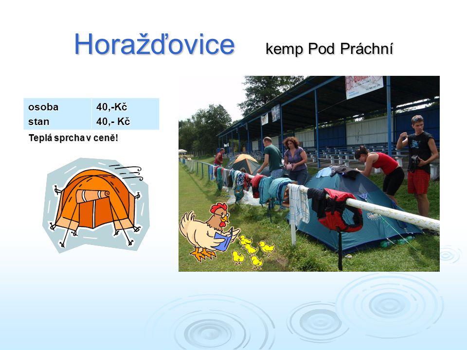 Horažďovice kemp Pod Práchní osobastan40,-Kč 40,- Kč Teplá sprcha v ceně!