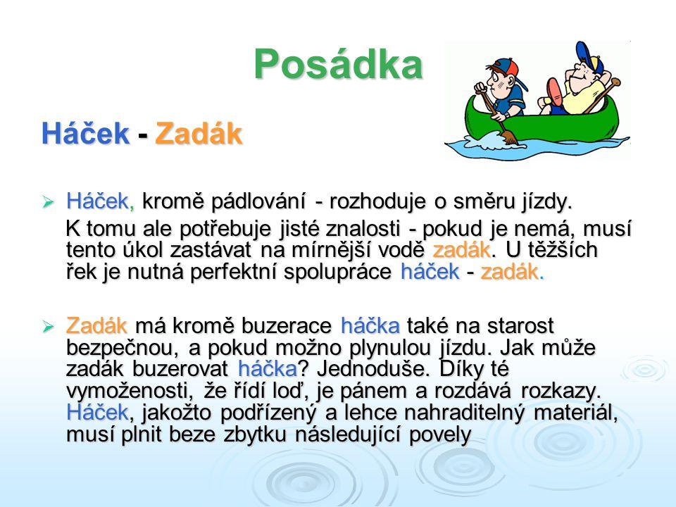 Posádka Háček - Zadák  Háček, kromě pádlování - rozhoduje o směru jízdy.