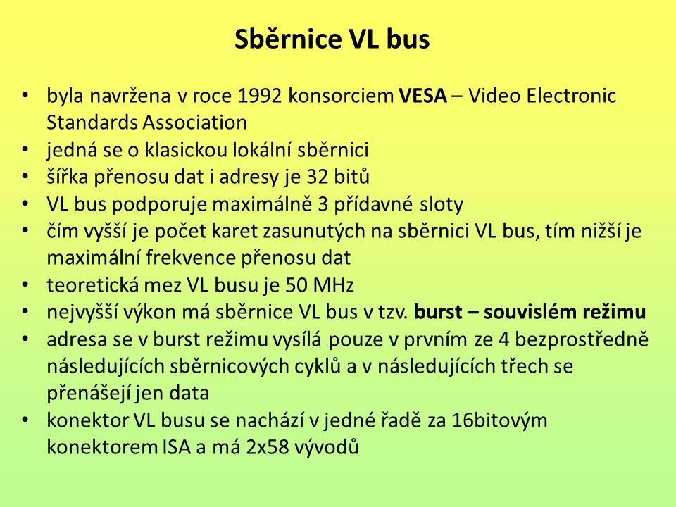 byla navržena v roce 1992 konsorciem VESA – Video Electronic Standards Association jedná se o klasickou lokální sběrnici šířka přenosu dat i adresy je