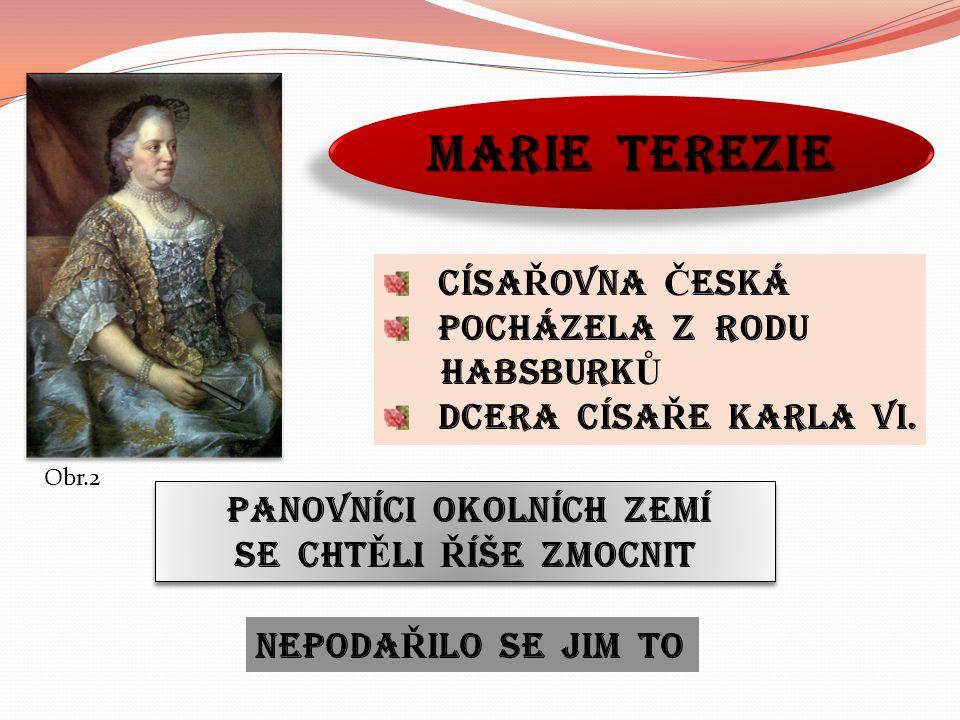 Marie terezie CÍSA Ř OVNA Č ESKÁ POCHÁZELA Z RODU HABSBURK Ů DCERA CÍSA Ř E KARLA VI.