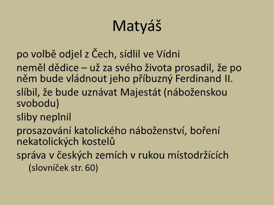 České stavovské povstání Matyáš prosadil, že jeho nástupcem bude Ferdinand II.