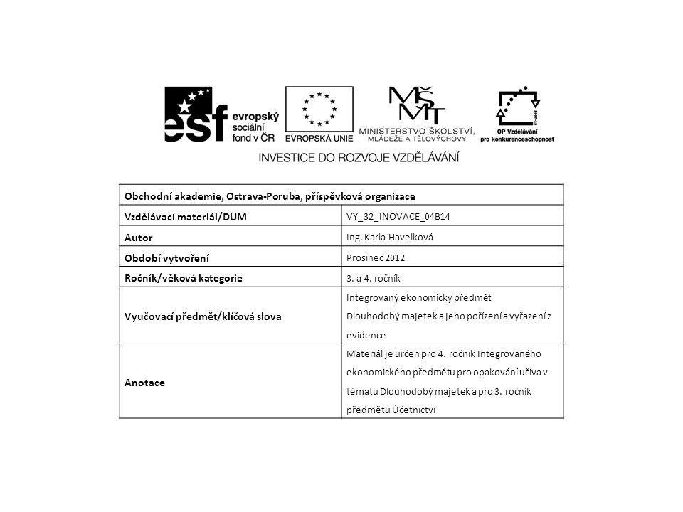 Obchodní akademie, Ostrava-Poruba, příspěvková organizace Vzdělávací materiál/DUM VY_32_INOVACE_04B14 Autor Ing.