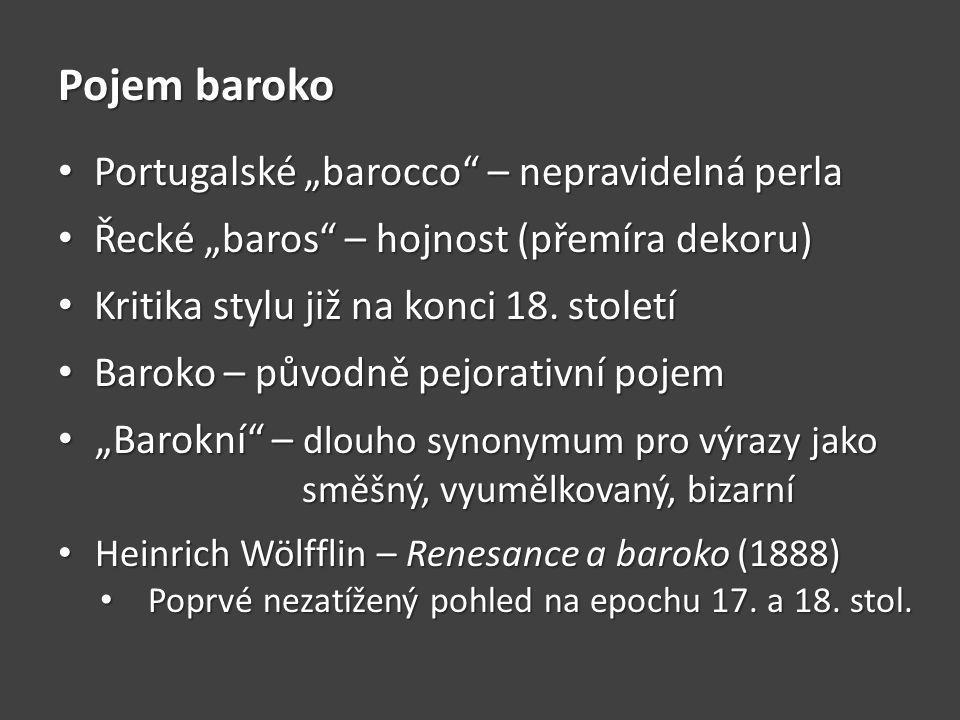 OTÁZKY A ÚKOLY Kde leží původ pojmu baroko.Kde leží původ pojmu baroko.