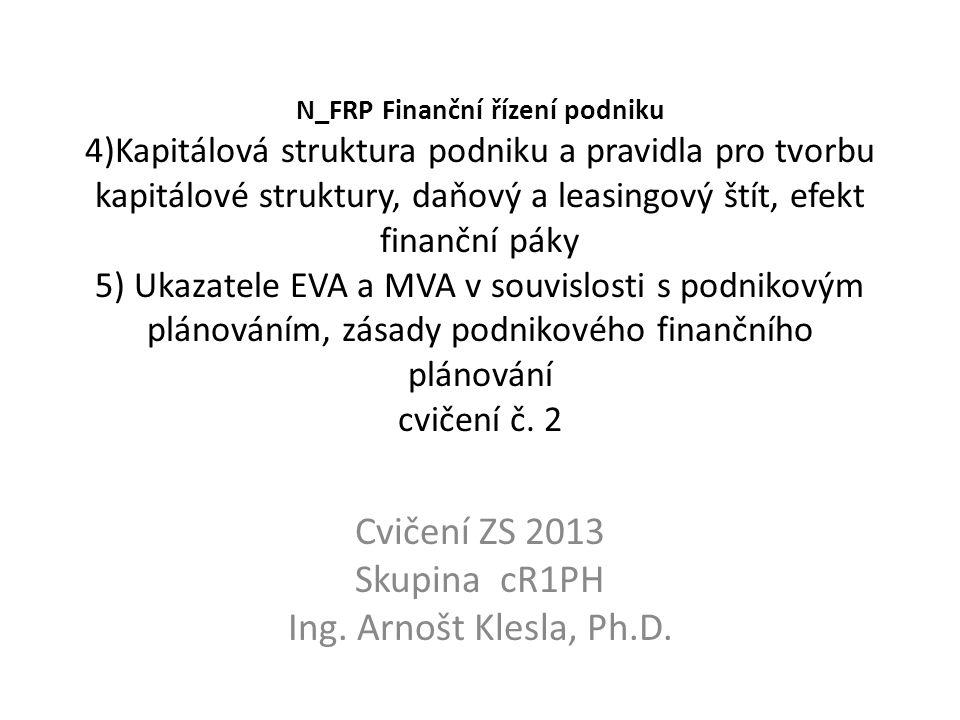 N_FRP Finanční řízení podniku 4)Kapitálová struktura podniku a pravidla pro tvorbu kapitálové struktury, daňový a leasingový štít, efekt finanční páky