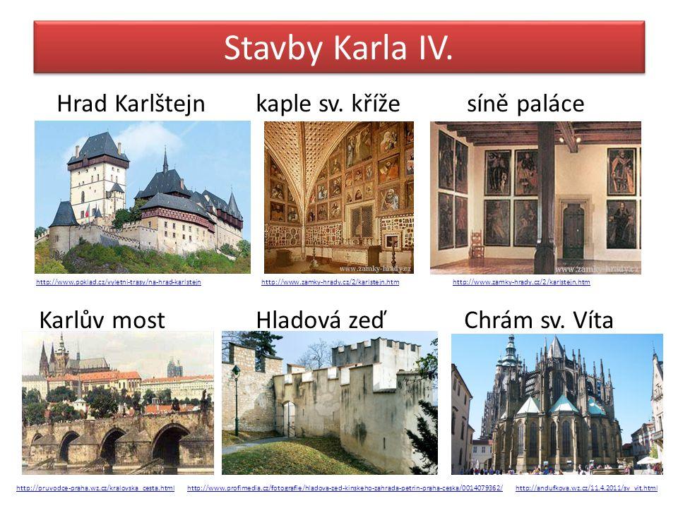 Stavby Karla IV. Hrad Karlštejn kaple sv. kříže síně paláce http://www.poklad.cz/vyletni-trasy/na-hrad-karlstejn http://www.zamky-hrady.cz/2/karlstejn