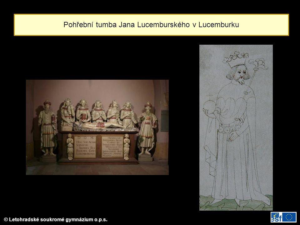 © Letohradské soukromé gymnázium o.p.s. Pohřební tumba Jana Lucemburského v Lucemburku