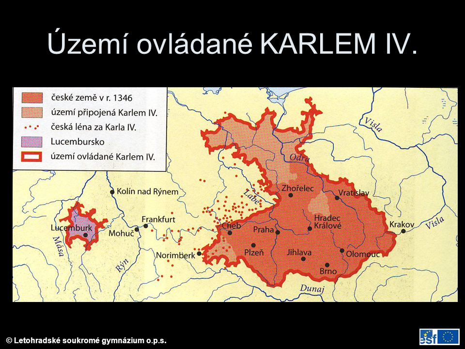 © Letohradské soukromé gymnázium o.p.s. Území ovládané KARLEM IV.