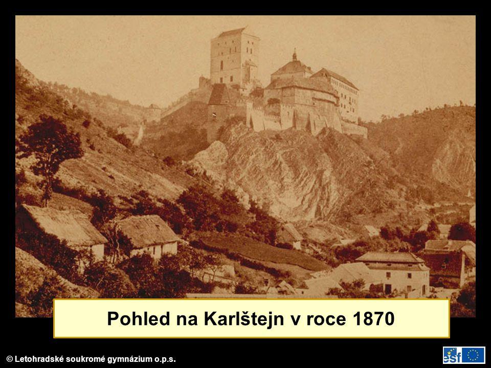 © Letohradské soukromé gymnázium o.p.s. Pohled na Karlštejn v roce 1870