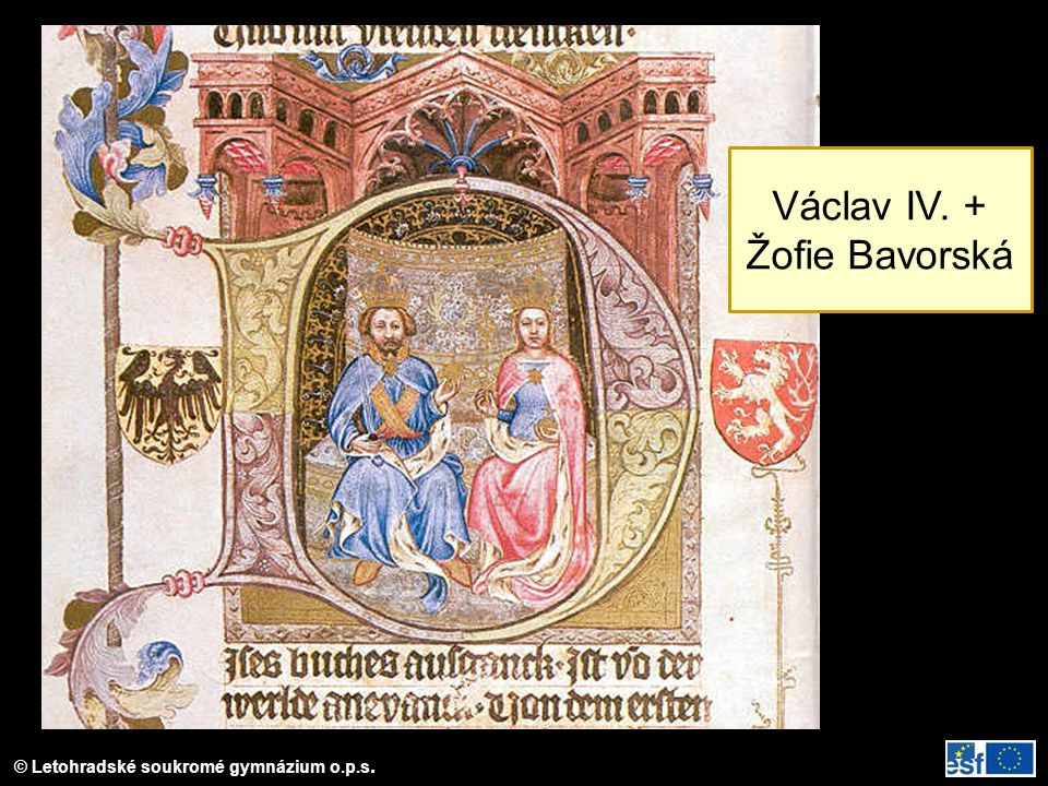 © Letohradské soukromé gymnázium o.p.s. Václav IV. + Žofie Bavorská