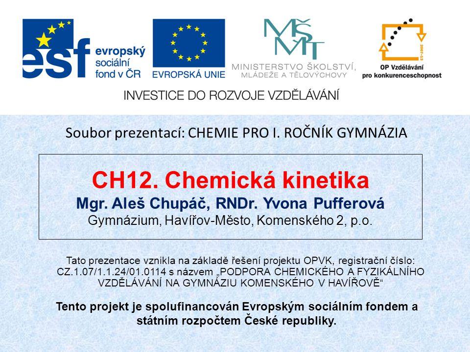 CH12.Chemická kinetika Mgr. Aleš Chupáč, RNDr.