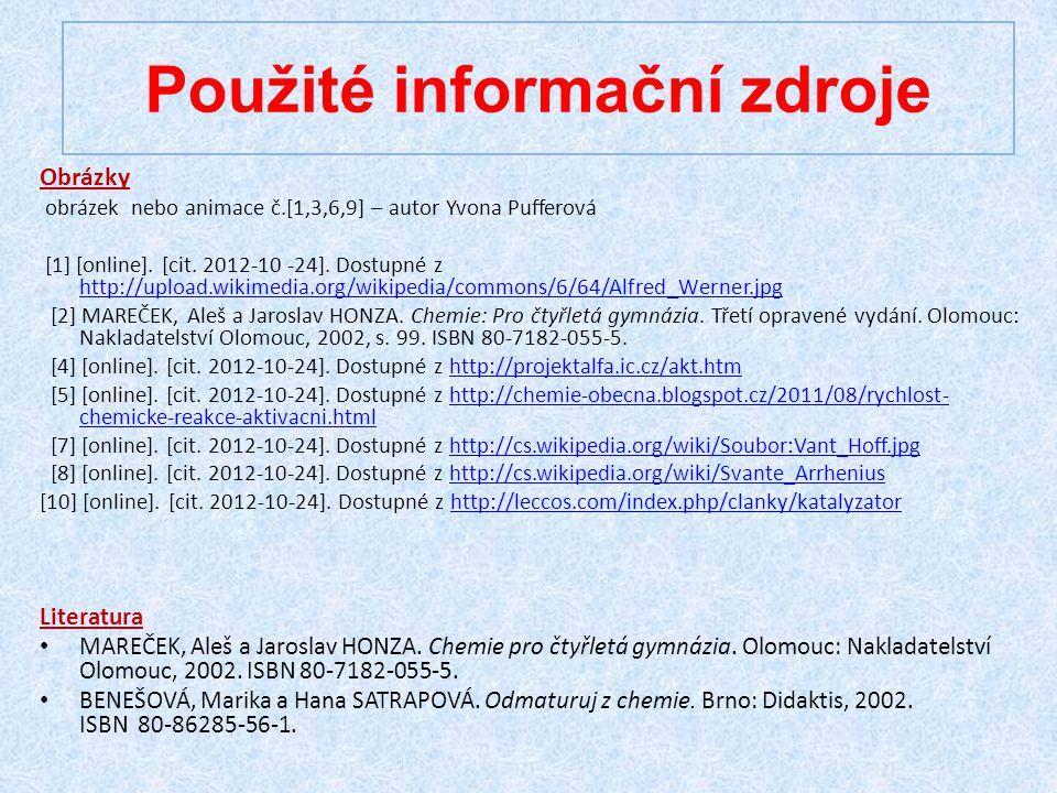 Použité informační zdroje Obrázky obrázek nebo animace č.[1,3,6,9] – autor Yvona Pufferová [1] [online]. [cit. 2012-10 -24]. Dostupné z http://upload.