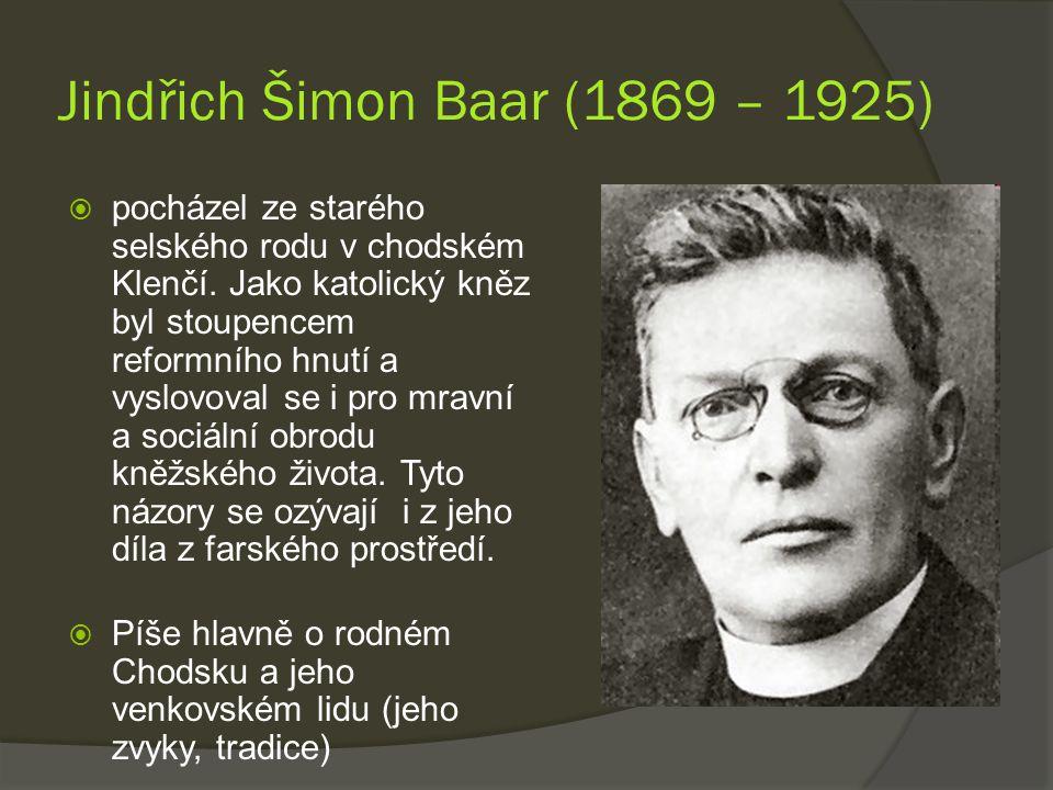 Jindřich Šimon Baar (1869 – 1925)  pocházel ze starého selského rodu v chodském Klenčí.
