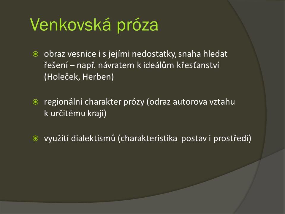 Venkovská próza  obraz vesnice i s jejími nedostatky, snaha hledat řešení – např.