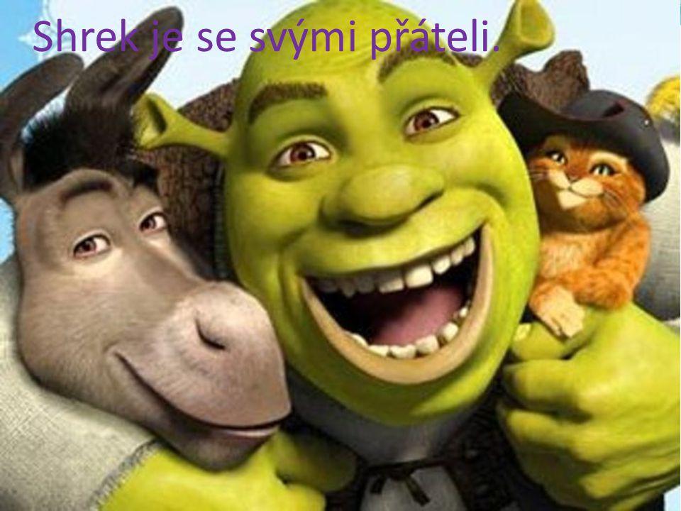 Shrek je se svými přáteli.