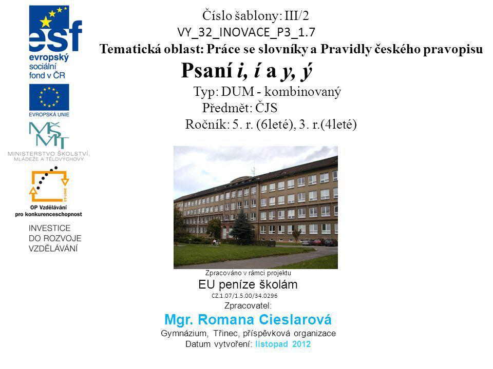 M ETODICKÝ LIST Materiál je součástí tematické oblasti Práce se slovníky a Pravidly českého pravopisu.