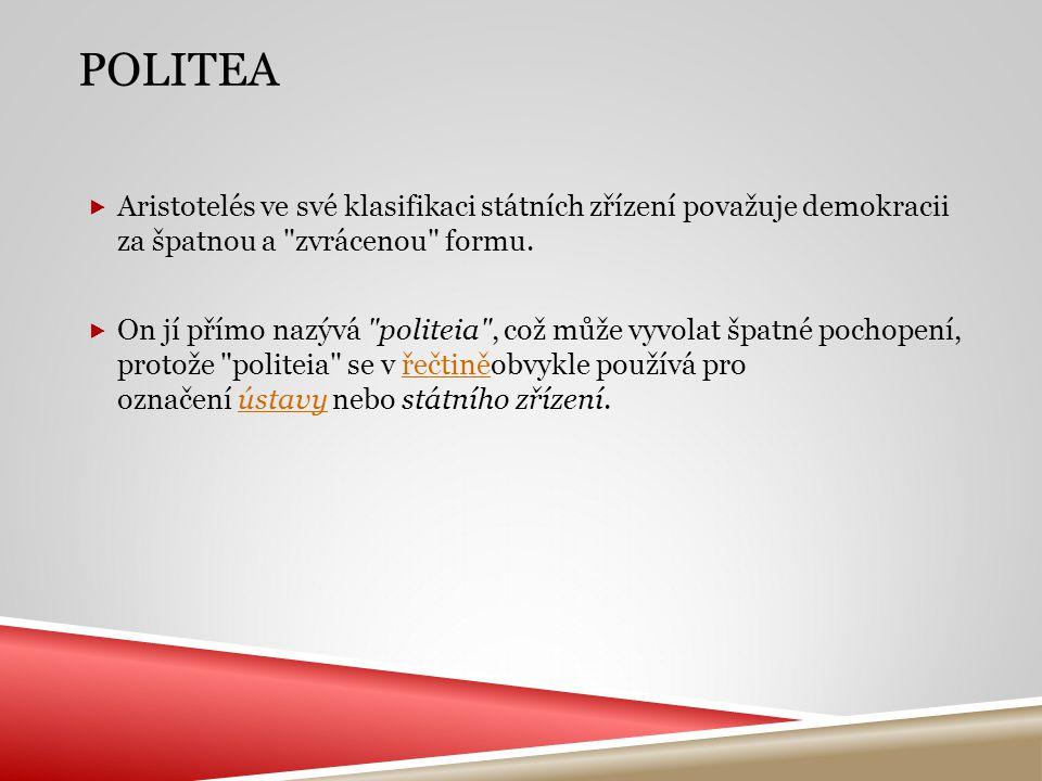  Aristotelés ve své klasifikaci státních zřízení považuje demokracii za špatnou a