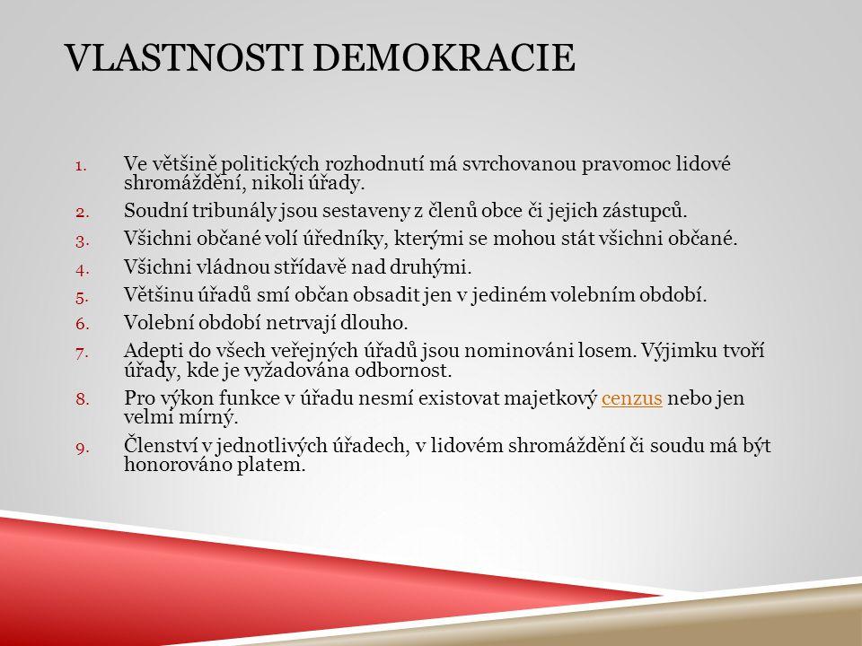 1. Ve většině politických rozhodnutí má svrchovanou pravomoc lidové shromáždění, nikoli úřady. 2. Soudní tribunály jsou sestaveny z členů obce či jeji