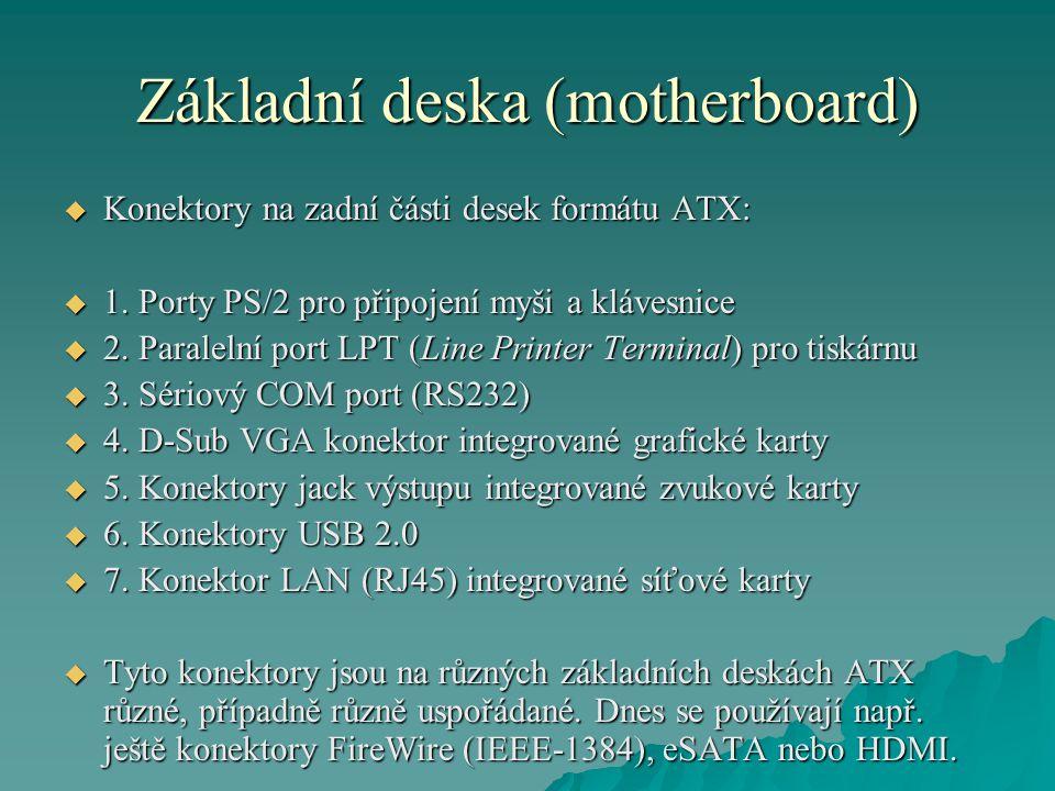 Základní deska (motherboard)  Konektory na zadní části desek formátu ATX:  1.