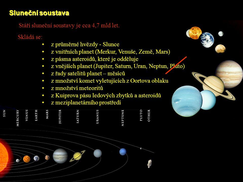 Stáří sluneční soustavy je cca 4,7 mld let.