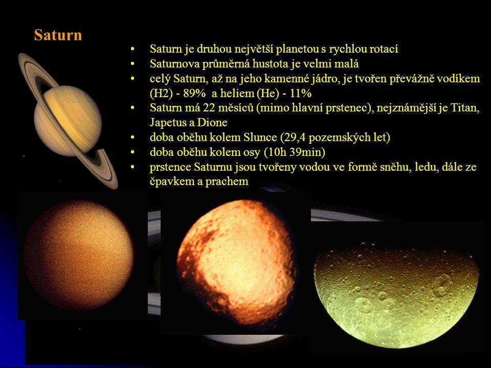 Saturn je druhou největší planetou s rychlou rotací Saturnova průměrná hustota je velmi malá celý Saturn, až na jeho kamenné jádro, je tvořen převážně vodíkem (H2) - 89% a heliem (He) - 11% Saturn má 22 měsíců (mimo hlavní prstenec), nejznámější je Titan, Japetus a Dione doba oběhu kolem Slunce (29,4 pozemských let) doba oběhu kolem osy (10h 39min) prstence Saturnu jsou tvořeny vodou ve formě sněhu, ledu, dále ze čpavkem a prachem Saturn