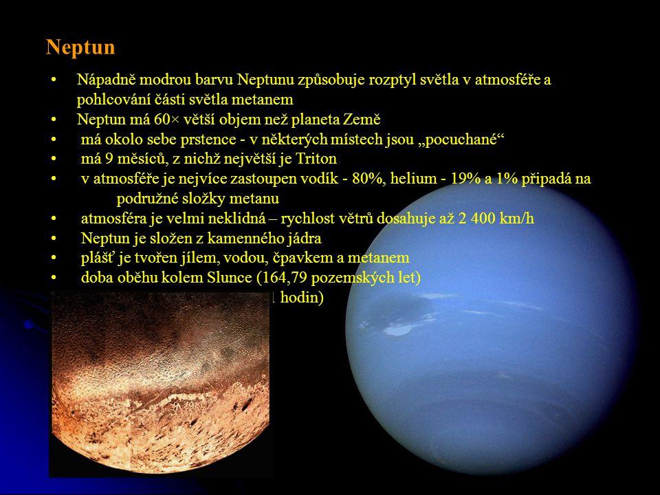 """Nápadně modrou barvu Neptunu způsobuje rozptyl světla v atmosféře a pohlcování části světla metanem Neptun má 60× větší objem než planeta Země má okolo sebe prstence - v některých místech jsou """"pocuchané má 9 měsíců, z nichž největší je Triton v atmosféře je nejvíce zastoupen vodík - 80%, helium - 19% a 1% připadá na podružné složky metanu atmosféra je velmi neklidná – rychlost větrů dosahuje až 2 400 km/h Neptun je složen z kamenného jádra plášť je tvořen jílem, vodou, čpavkem a metanem doba oběhu kolem Slunce (164,79 pozemských let) doba oběhu kolem osy (16,11 hodin) Neptun"""