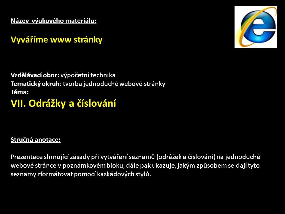 Název výukového materiálu: Vyváříme www stránky Vzdělávací obor: výpočetní technika Tematický okruh: tvorba jednoduché webové stránky Téma: VII.