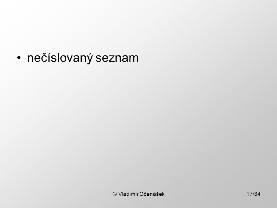 © Vladimír Očenášek17/34 nečíslovaný seznam