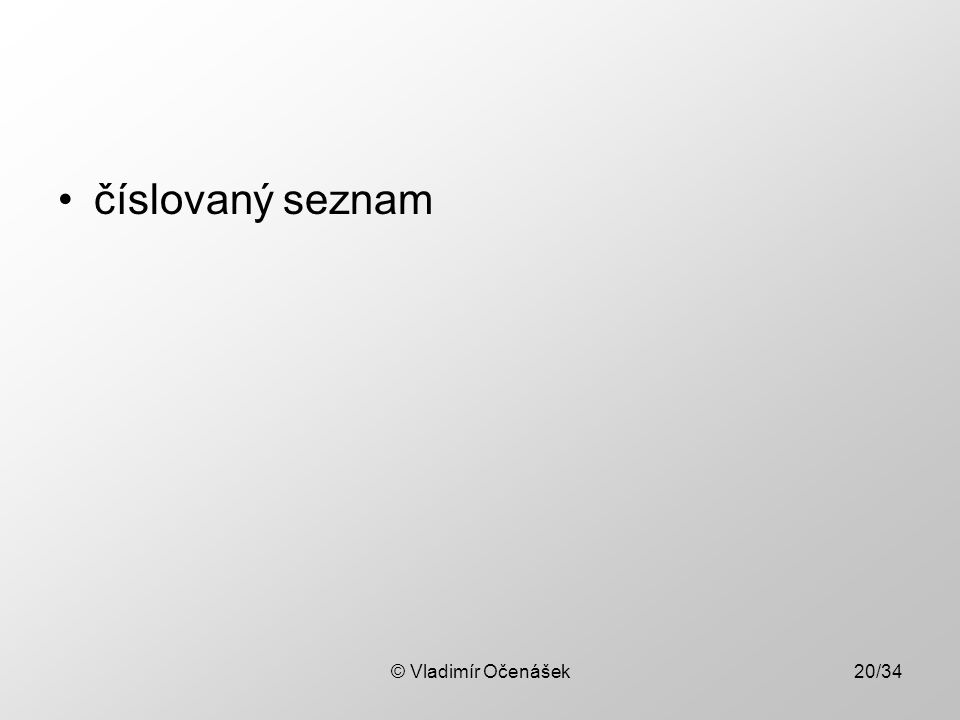 © Vladimír Očenášek20/34 číslovaný seznam