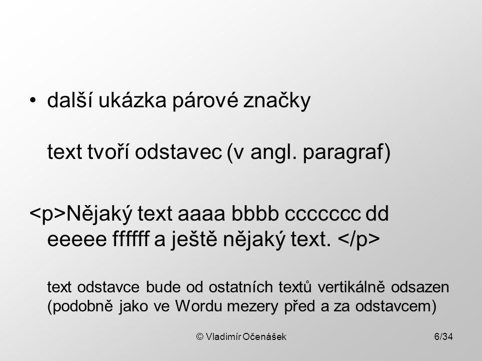 další ukázka párové značky text tvoří odstavec (v angl.