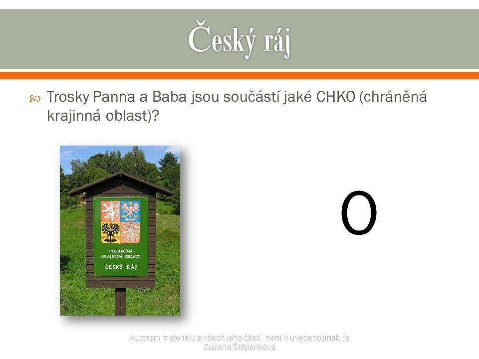  Trosky Panna a Baba jsou součástí jaké CHKO (chráněná krajinná oblast).