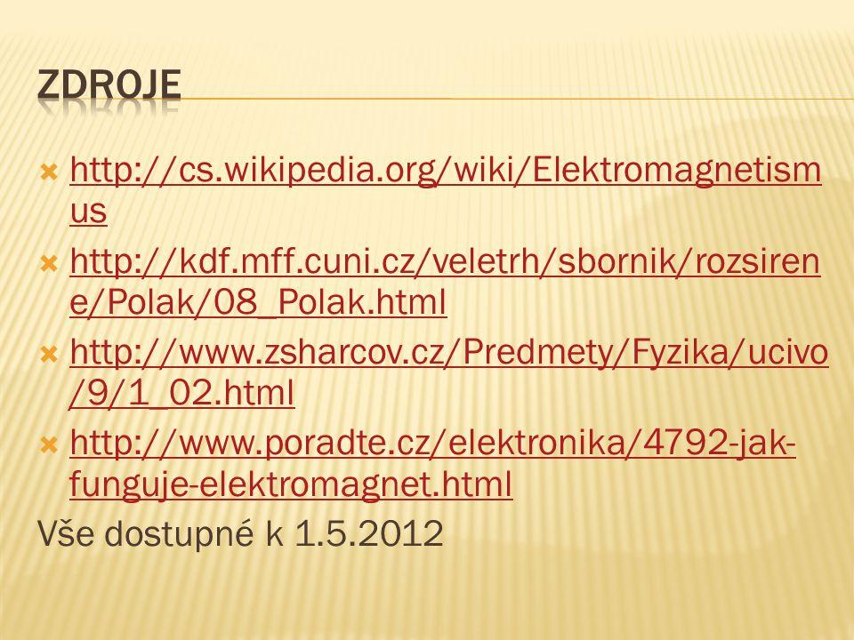  http://cs.wikipedia.org/wiki/Elektromagnetism us http://cs.wikipedia.org/wiki/Elektromagnetism us  http://kdf.mff.cuni.cz/veletrh/sbornik/rozsiren