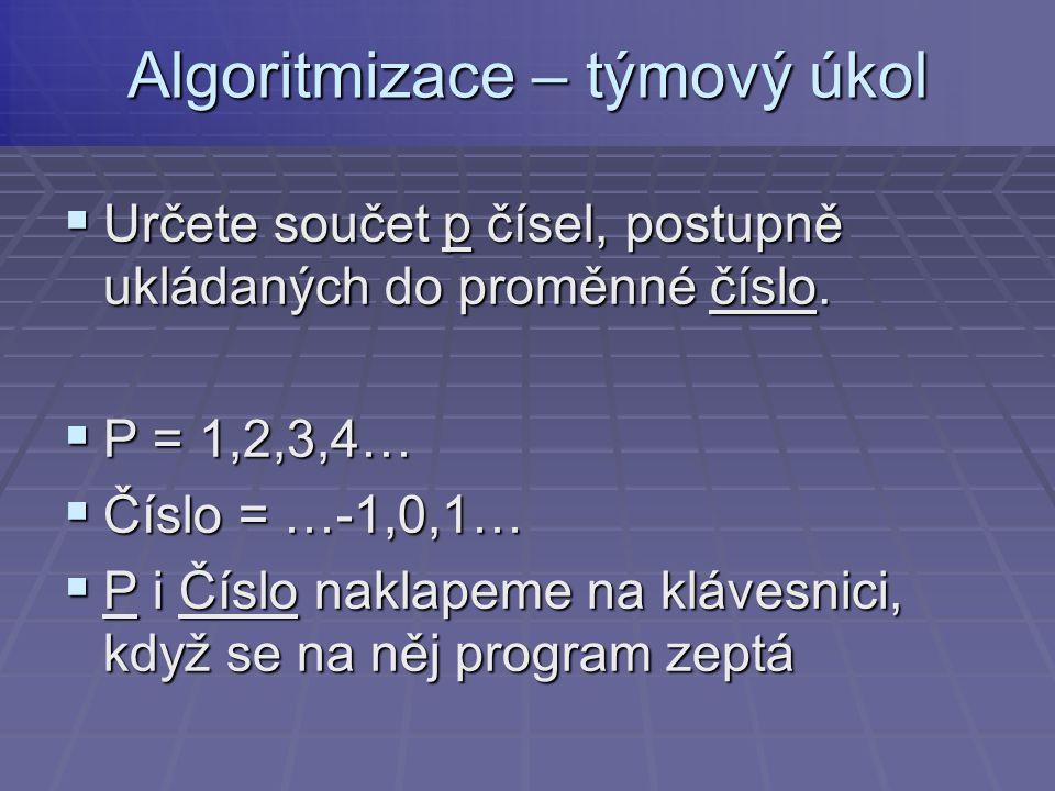  Určete součet p čísel, postupně ukládaných do proměnné číslo.