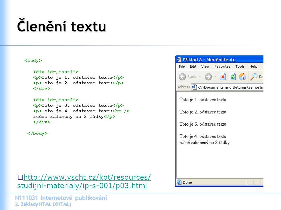 N111031 Internetové publikování 2. Základy HTML (XHTML) Členění textu Toto je 1.