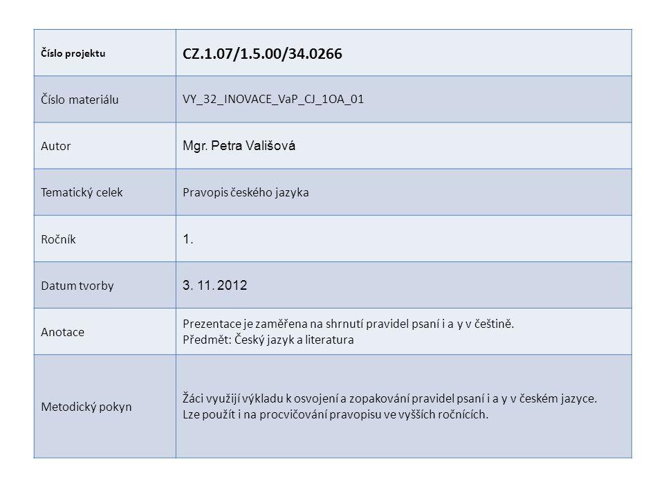Číslo projektu CZ.1.07/1.5.00/34.0266 Číslo materiáluVY_32_INOVACE_VaP_CJ_1OA_01 Autor Mgr.