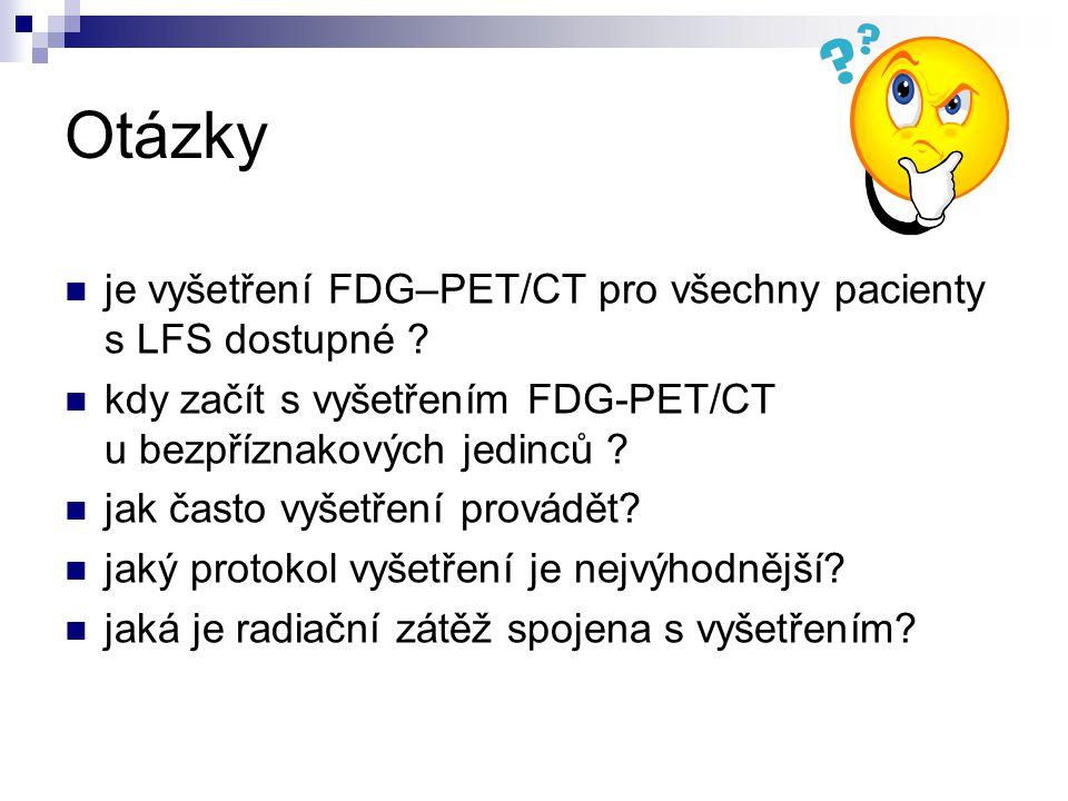 Otázky je vyšetření FDG–PET/CT pro všechny pacienty s LFS dostupné .