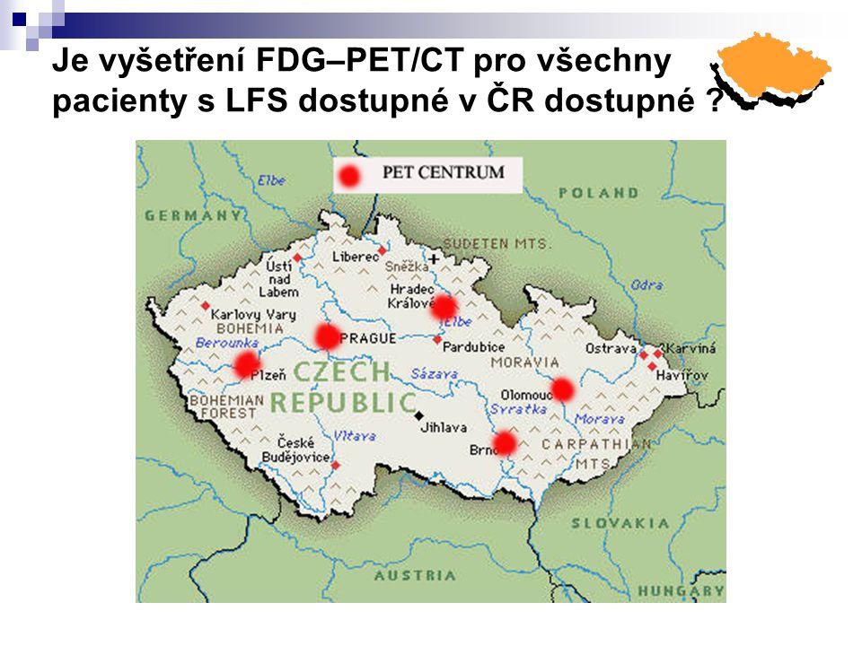 Je vyšetření FDG–PET/CT pro všechny pacienty s LFS dostupné v ČR dostupné ?