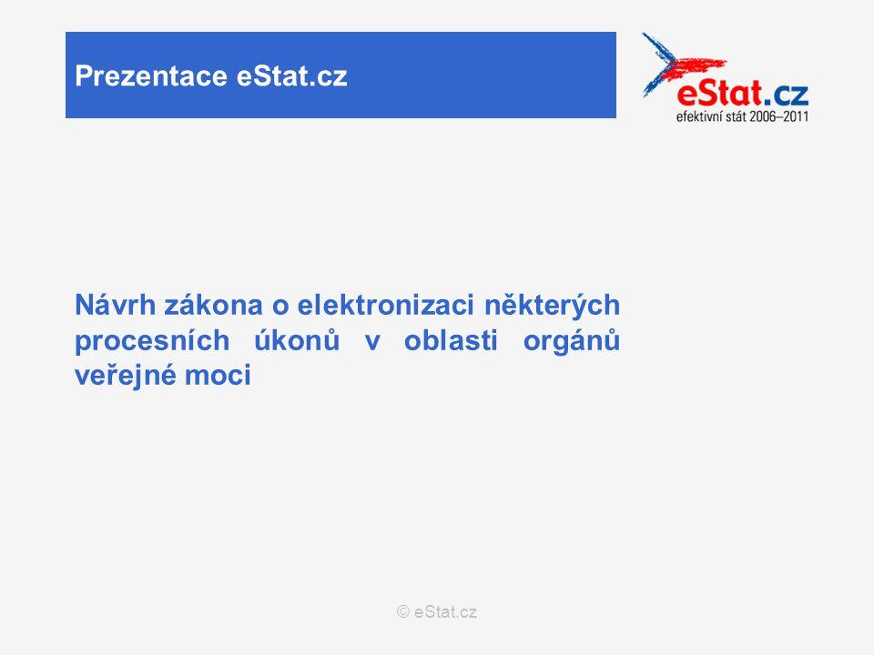 © eStat.cz Podání učiněné prostřednictvím elektronické přepážky  obsah podání učiněného prostřednictvím elektronické přepážky je strukturováno do podacího formuláře (výsledkem je vždy strukturovaný dokument, který lze bezproblémově evidovat a archivovat)  podací formulář, na kterém je zaznamenán obsah podání učiněného prostřednictvím elektronické přepážky, musí být označen elektronickou značkou založenou na kvalifikovaném systémovém certifikátu vydaném akreditovaným poskytovatelem certifikačních služeb nebo podepsán uznávaným elektronickým podpisem uživatele, který činí podání  podání je učiněno, je-li tomu, kdo činí podání, zasláno oznámení o převzetí datové zprávy k dodání elektronickou přepážkou  stanoví-li zvláštní právní předpis, že podání lze učinit písemně, je tato forma splněna, je-li podání učiněno prostřednictvím elektronické přepážky Elektronická přepážka pro komunikaci v oblasti orgánů veřejné moci